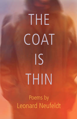The Coat Is Thin by Leonard Neufeldt