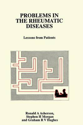 Problems in the Rheumatic Diseases by Ronald A. Asherson