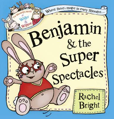 Benjamin and the Super Spectacles by Rachel Bright