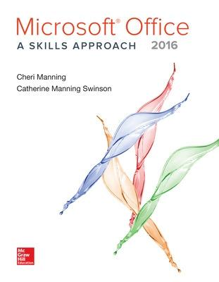 Microsoft Office 2016: A Skills Approach by Inc. Triad Interactive