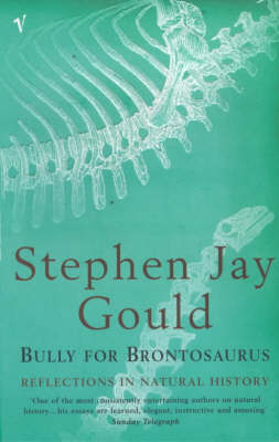 Bully For Brontosaurus by Stephen Jay Gould