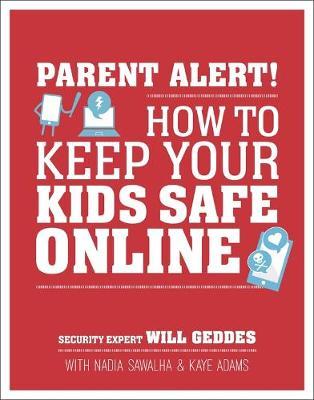 Parent Alert: How To Keep Your Kids Safe Online by DK Australia