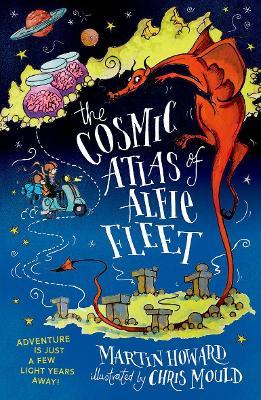 The Cosmic Atlas of Alfie Fleet by Martin Howard