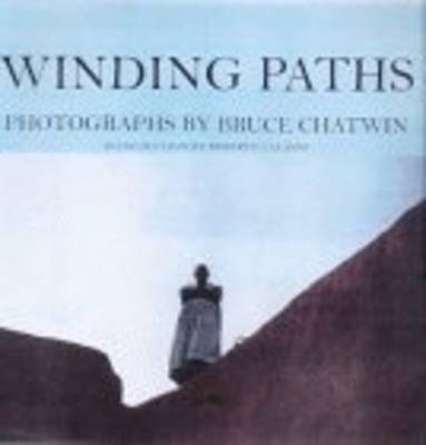 Winding Paths by Bruce Chatwin