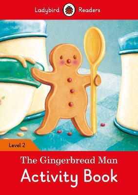 Gingerbread Man Activity Book - Ladybird Readers Level 2 book