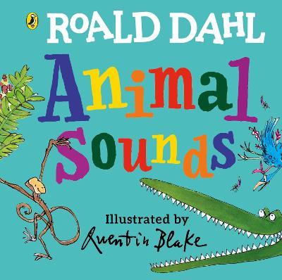 Roald Dahl: Animal Sounds: A lift-the-flap book book