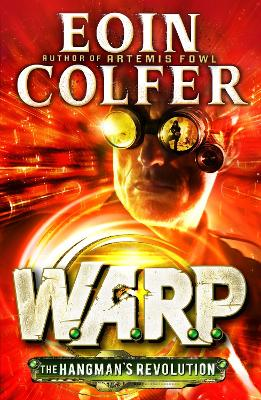 Hangman's Revolution (W.A.R.P. Book 2) by Eoin Colfer