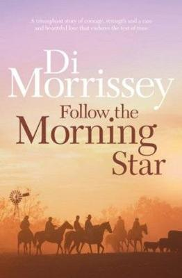 Follow the Morning Star by Di Morrissey