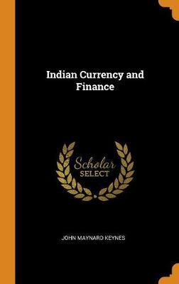 Indian Currency and Finance by John Maynard Keynes