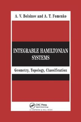 Integrable Hamiltonian Systems: Geometry, Topology, Classification by A.V. Bolsinov