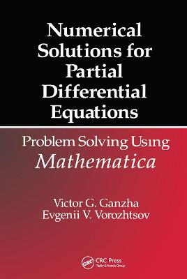 Numerical Solutions for Partial Differential Equations: Problem Solving Using Mathematica book