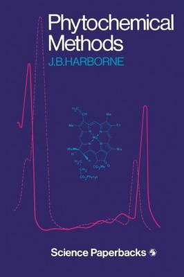 Phytochemical Methods by Jeffrey B Harborne