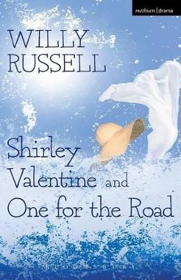 Shirley Valentine and One for the Road by Willy Russell
