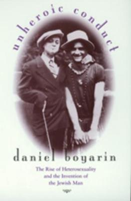 Unheroic Conduct by Daniel Boyarin