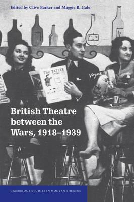 British Theatre between the Wars, 1918-1939 book