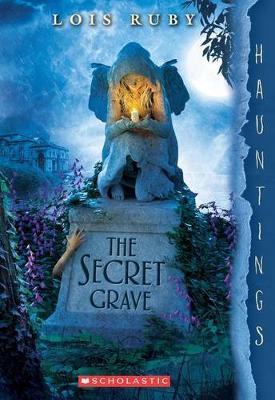 Secret Grave: A Hauntings Novel book
