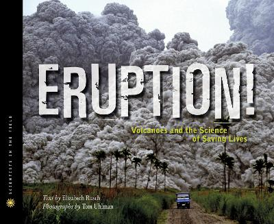 Eruption! Volcanoes and the Science of Saving Lives book