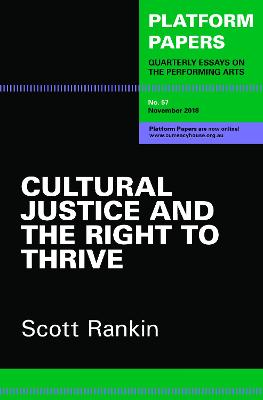 Platform Papers 57: Cultural Justice and the Right to Thrive by Scott Rankin