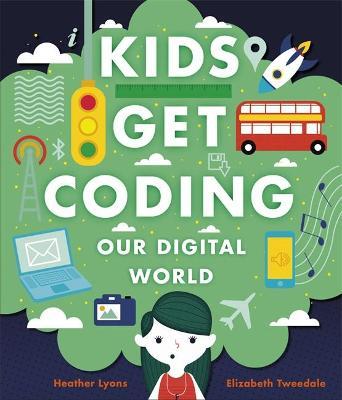 Kids Get Coding: Our Digital World book