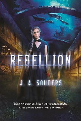 Rebellion by J A Souders