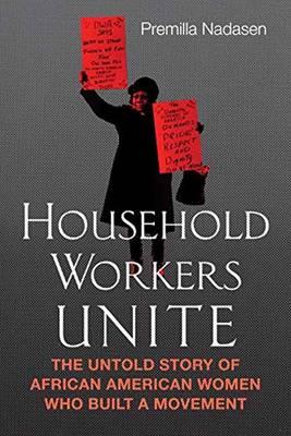 Domestic Workers Unite by Premilla Nadasen