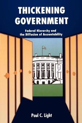 Thickening Government by Paul Light