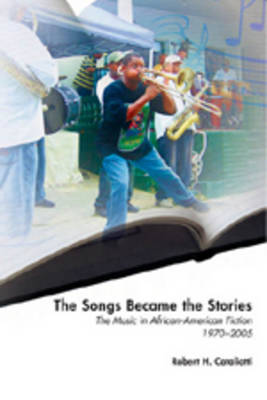 Songs Became the Stories by Robert H. Cataliotti