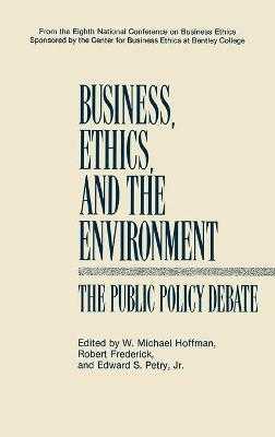 Business, Ethics, and the Environment by Edward S. Petry, Jr.
