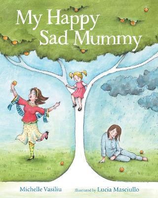 My Happy Sad Mummy by Michelle Vasiliu
