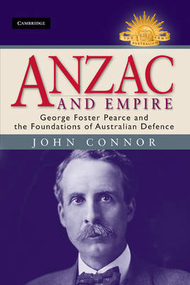 Anzac and Empire by John Connor