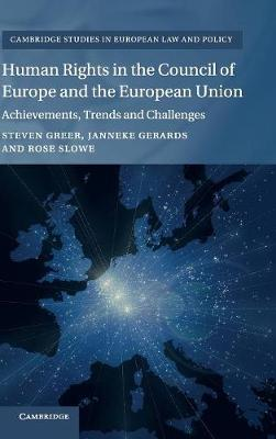 Human Rights in the Council of Europe and the European Union by Steven Greer