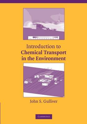 Introduction to Chemical Transport in the Environment by John S. Gulliver