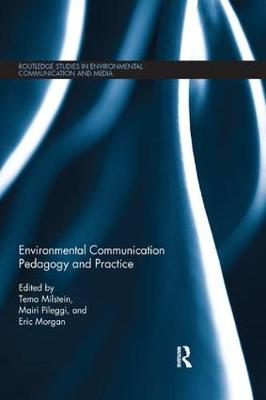 Environmental Communication Pedagogy and Practice by Tema Milstein