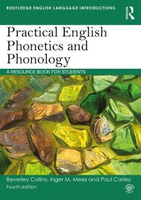 Practical English Phonetics and Phonology: A Resource Book for Students by Beverley Collins