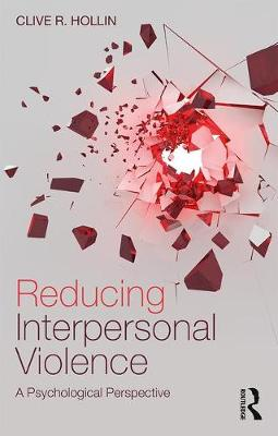 Reducing Interpersonal Violence by Clive Hollin