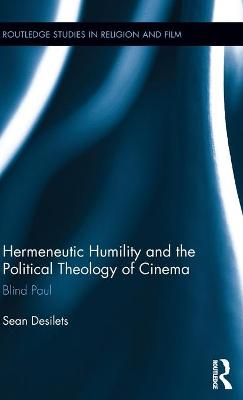 Hermeneutic Humility and the Political Theology of Cinema book
