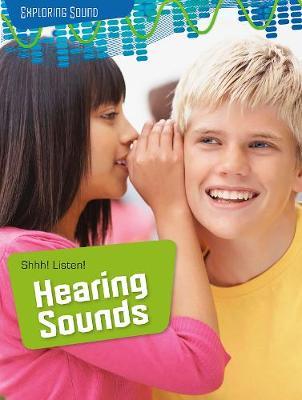 Shhh! Listen!: Hearing Sounds book