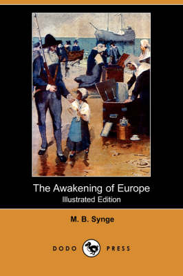 Awakening of Europe (Illustrated Edition) (Dodo Press) by M B Synge