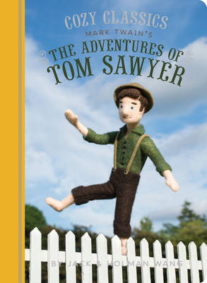 Cozy Classics: The Adventures of Tom Sawyer by Holman Wang