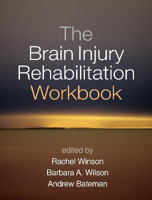 The Brain Injury Rehabilitation Workbook by Rachel Winson