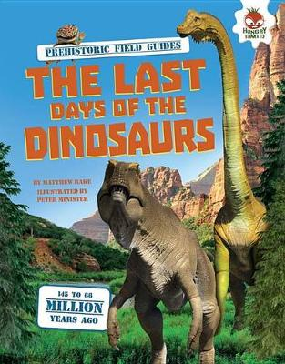 The Last Days of the Dinosaurs by Matthew Rake