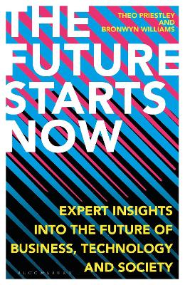 The Future Starts Now: Expert Insights into the Future of Business, Technology and Society book