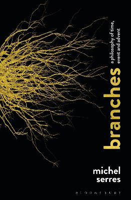 Branches: A Philosophy of Time, Event and Advent by Professor Michel Serres