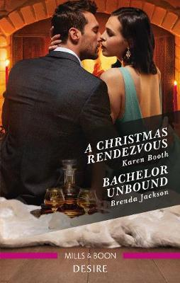 A Christmas Rendezvous/Bachelor Unbound by Karen Booth
