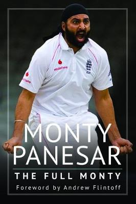 Monty Panesar: The Full Monty by Monty Panesar