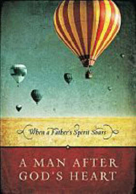 A Man After God's Heart by Thomas Nelson