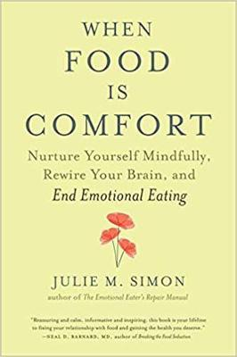 When Food Is Comfort by Julie M. Simon