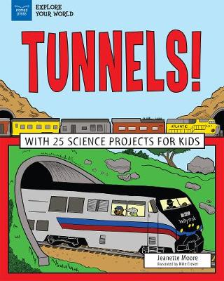 Explore Tunnels! by Jeanette Moore