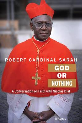 God or Nothing by Cardinal Robert Sarah