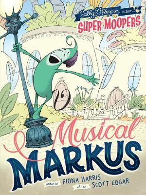 Super Moopers: Musical Markus by Sally Rippin